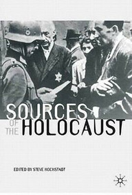 Sources of the Holocaust by Steve Hochstadt, 9780333963456