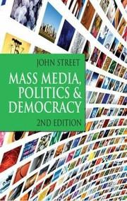 Mass Media, Politics and Democracy (Second Edition) by John Street, 9781403947345