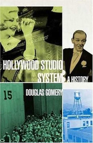 The Hollywood Studio System: A History by Douglas Gomery, 9781844570645