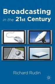 Broadcasting in the 21st Century by Richard Rudin, 9780230013186