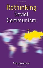 Rethinking Soviet Communism by Peter Shearman, Michael Cox, 9780230507876