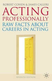 Acting Professionally (Raw Facts About Careers in Acting) by Robert Cohen, James Calleri, 9780230217249