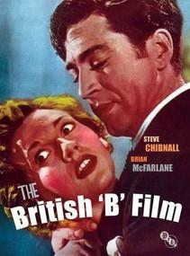 The British 'B' Film by Stephen Chibnall, Brian McFarlane, 9781844573196
