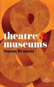 Theatre and Museums by Susan Bennett, 9780230580206