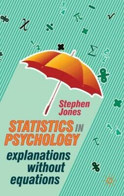 Statistics in Psychology (Explanations without Equations) by Stephen Jones, 9780230247499