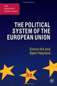 The Political System of the European Union by Simon Hix, Bjorn Hoyland, 9780230249820