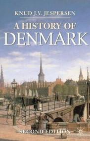 A History of Denmark by Knud J. V. Jespersen, 9780230273429