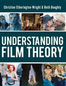 Understanding Film Theory by Christine Etherington-Wright, Ruth Doughty, 9780230217119