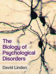 The Biology of Psychological Disorders by David Linden, 9780230246409