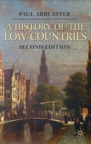 A History of the Low Countries by Paul Arblaster, 9780230293106