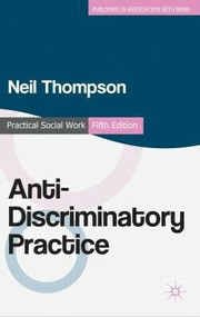 Anti-Discriminatory Practice (Equality, Diversity and Social Justice) by Neil Thompson, 9780230250130