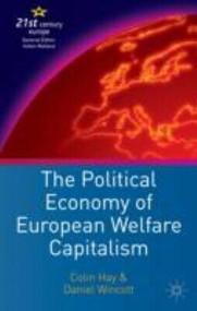 The Political Economy of European Welfare Capitalism by Colin Hay, Daniel Wincott, 9781403902245