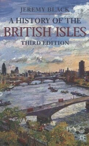 A History of the British Isles by Jeremy Black, 9780230362062