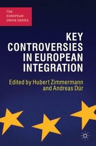 Key Controversies in European Integration - 9781137006158 by Hubert Zimmermann, Andreas Dür, 9781137006158