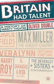 Britain Had Talent (A History of Variety Theatre) by Oliver Double, 9780230284609