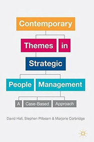 Contemporary Themes in Strategic People Management (A Case-Based Approach) by David Hall, Stephen Pilbeam, Marjorie Corbridge, 9780230303386