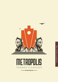 Metropolis by Thomas Elsaesser, 9781844575015