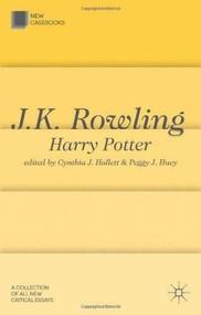 J. K. Rowling: Harry Potter by Cynthia J. Hallett, Peggy J. Huey, 9780230008502