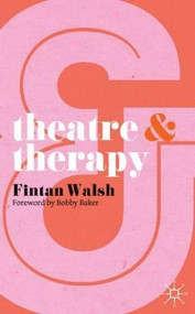 Theatre and Therapy by Fintan Walsh, 9780230293274