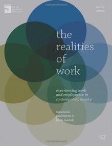 The Realities of Work (Experiencing Work and Employment in Contemporary Society) by Mike Noon, Paul Blyton, Kevin Morrell, 9780230213043