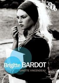 Brigitte Bardot by Ginette Vincendeau, 9781844574926