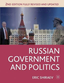 Russian Government and Politics by Eric Shiraev, 9781137269584