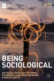Being Sociological by Steve Matthewman, Catherine Lane West-Newman, Bruce Curtis, 9780230303157