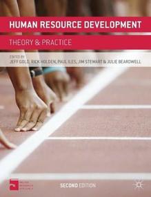 Human Resource Development (Theory and Practice) by Jeff Gold, Rick Holden, Paul Iles, Jim Stewart, Julie Beardwell, 9780230367159