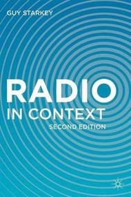 Radio in Context by Guy Starkey, 9781137302250