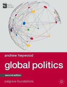 Global Politics by Andrew Heywood, 9781137349262