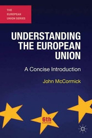 Understanding the European Union (A Concise Introduction) by John McCormick, 9781137362322
