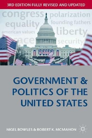 Government and Politics of the United States - 9780333948613 by Nigel Bowles, Robert K McMahon, 9780333948613