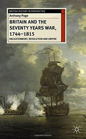Britain and the Seventy Years War, 1744-1815 (Enlightenment, Revolution and Empire) - 9780230577701 by Anthony Page, 9780230577701