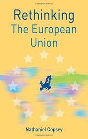 Rethinking the European Union by Nathaniel Copsey, 9781137341662