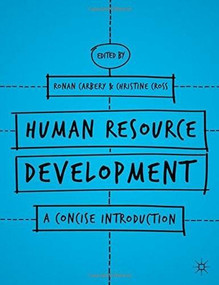 Human Resource Development (A Concise Introduction) by Ronan Carbery, Christine Cross, 9781137360090