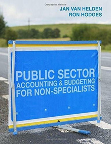 Public Sector Accounting and Budgeting for Non-Specialists by G. Jan van Helden, Ron Hodges, 9781137376985