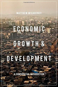 Economic Growth and Development (A Comparative Introduction) by Matthew McCartney, 9781137290298