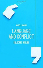 Language and Conflict (Selected Issues) by Karol Janicki, 9781137381408