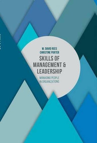 Skills of Management and Leadership (Managing People in Organisations) by W. David Rees, Christine Porter, 9781137325617
