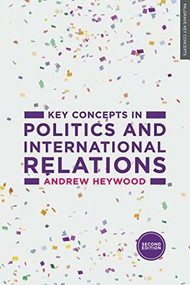 Key Concepts in Politics and International Relations by Andrew Heywood, 9781137489616
