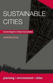 Sustainable Cities (Governing for Urban Innovation) by Simon Joss, 9781137006356