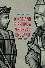 Kings and Bishops in Medieval England, 1066-1216 by Roger Wickson, 9781137431165