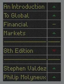 An Introduction to Global Financial Markets by Stephen Valdez, Philip Molyneux, 9781137497550