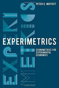 Experimetrics (Econometrics for Experimental Economics) - 9780230250239 by Peter G. Moffatt, 9780230250239