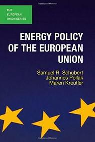 Energy Policy of the European Union - 9781137388827 by Samuel R. Schubert, Johannes Pollak, Maren Kreutler, 9781137388827