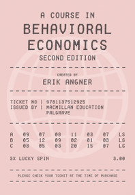 A Course in Behavioral Economics 2e by Erik Angner, 9781137512925