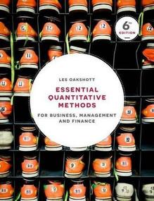 Essential Quantitative Methods (For Business, Management and Finance) by Les Oakshott, 9781137518552