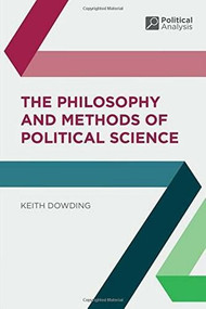 The Philosophy and Methods of Political Science - 9781403904478 by Keith Dowding, 9781403904478
