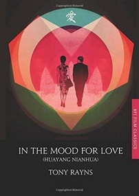 In the Mood for Love by Tony Rayns, 9781844578740