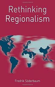Rethinking Regionalism by Fredrik Söderbaum, 9780230272415